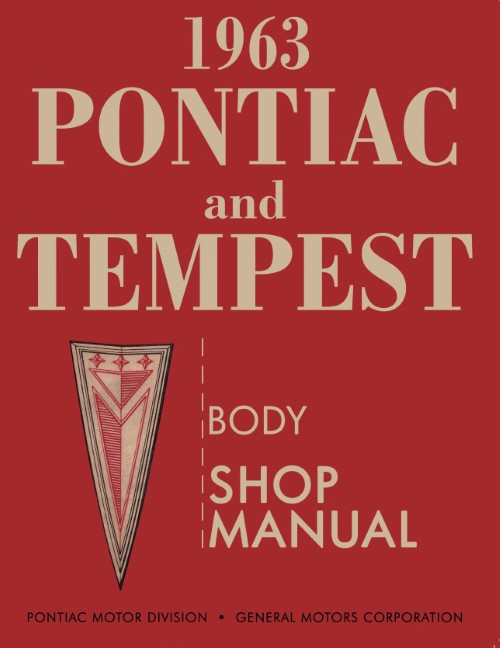 1963 pontiac and tempest body shop manual detroit iron rh detroitironis com 1978 pontiac shop manual pontiacshopmanuelreferencelibrary
