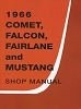 1966 Ford Mustang / Comet / Falcon / Fairlane Shop Manual