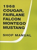 1968 Ford Mustang / Cougar / Falcon / Fairlane / Montego Shop Manual
