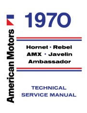 1970 AMC Service Manual - Hornet, Rebel, AMX, Javelin, Ambassador