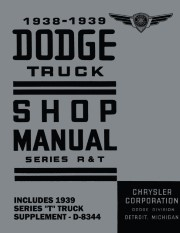 1938 - 1939 Dodge Truck Shop Manual - Series R & T