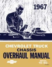 1967 Chevy Truck Overhaul Manual - Series 10-60