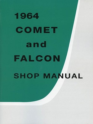 1964 Comet and Falcon Shop Manual