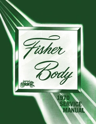 1970 Fisher Body Service Manual